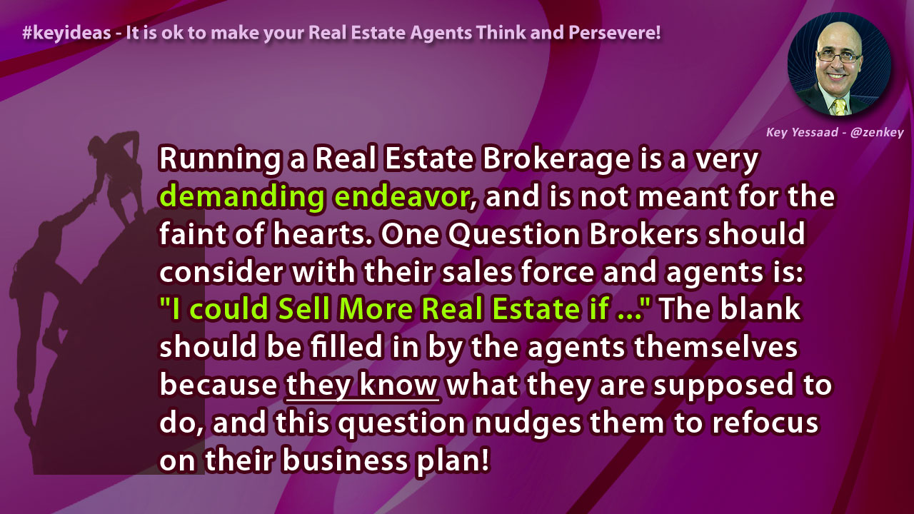 It is ok to make your Real Estate Agents Think and Persevere!