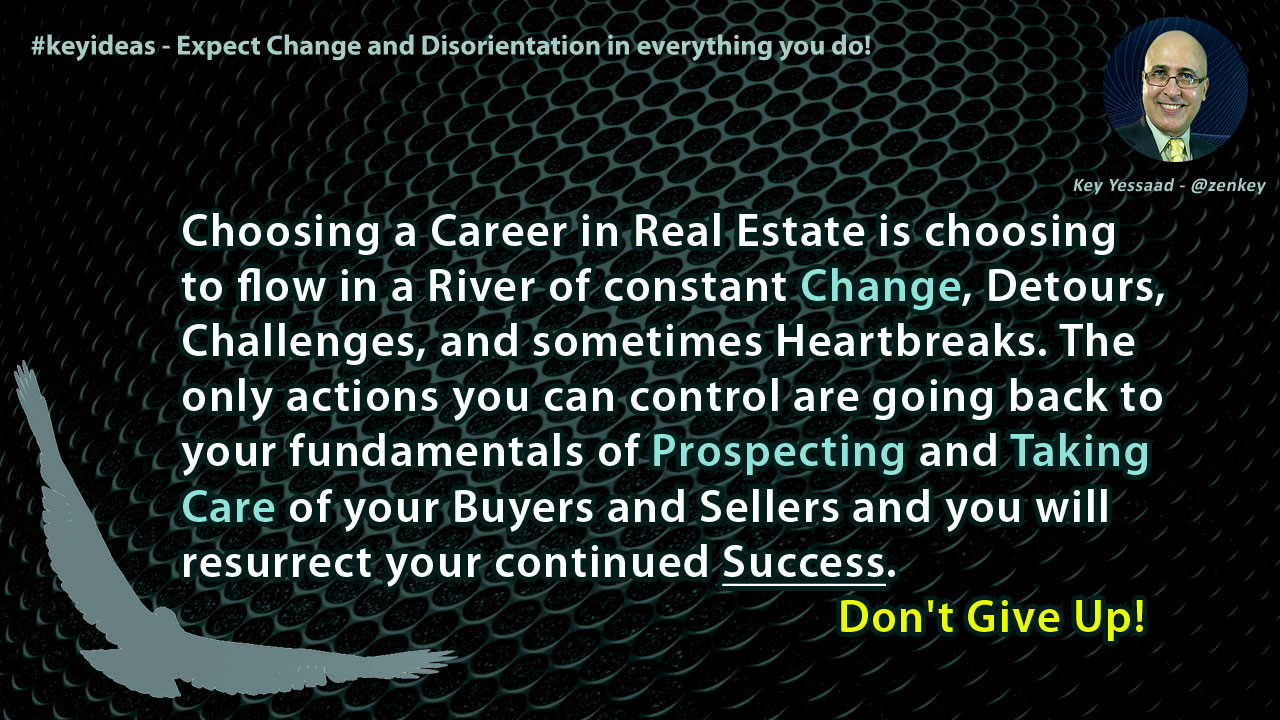 Expect Change and Disorientation in everything you do!