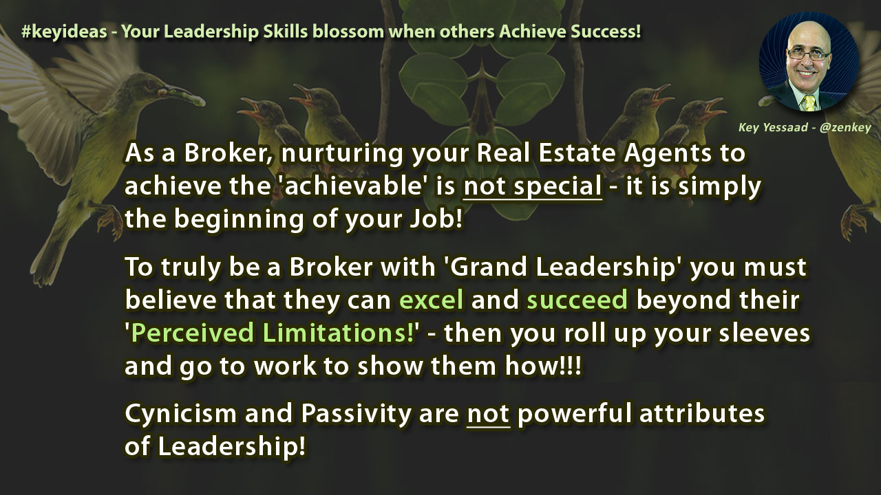 Your Leadership Skills blossom when others Achieve Success!