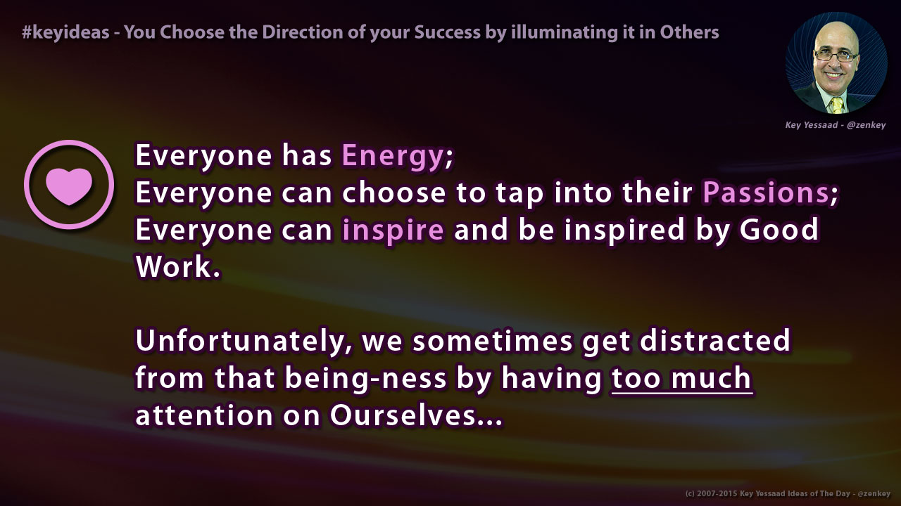 You Choose the Direction of your Success by illuminating it in Others