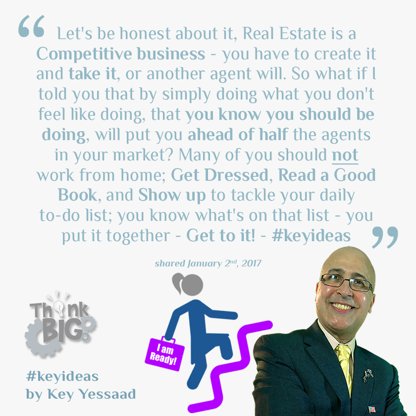 Some of your Real Estate Business will feel like Work