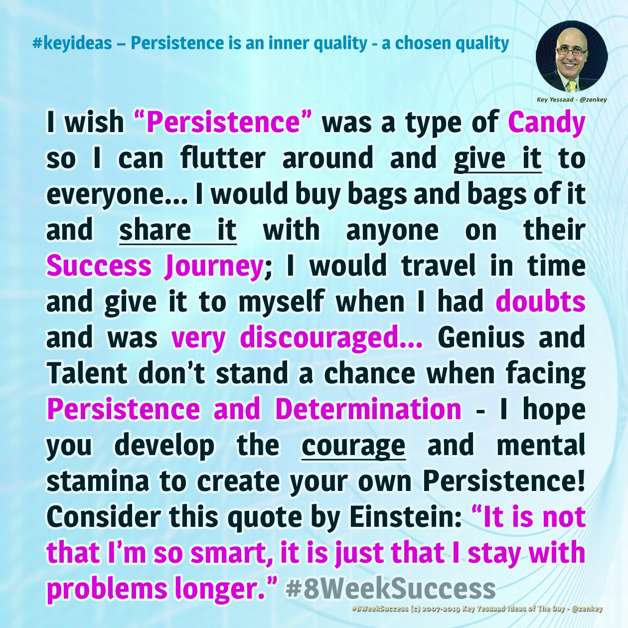 Persistence is an inner quality - a chosen quality - #8WeekSuccess