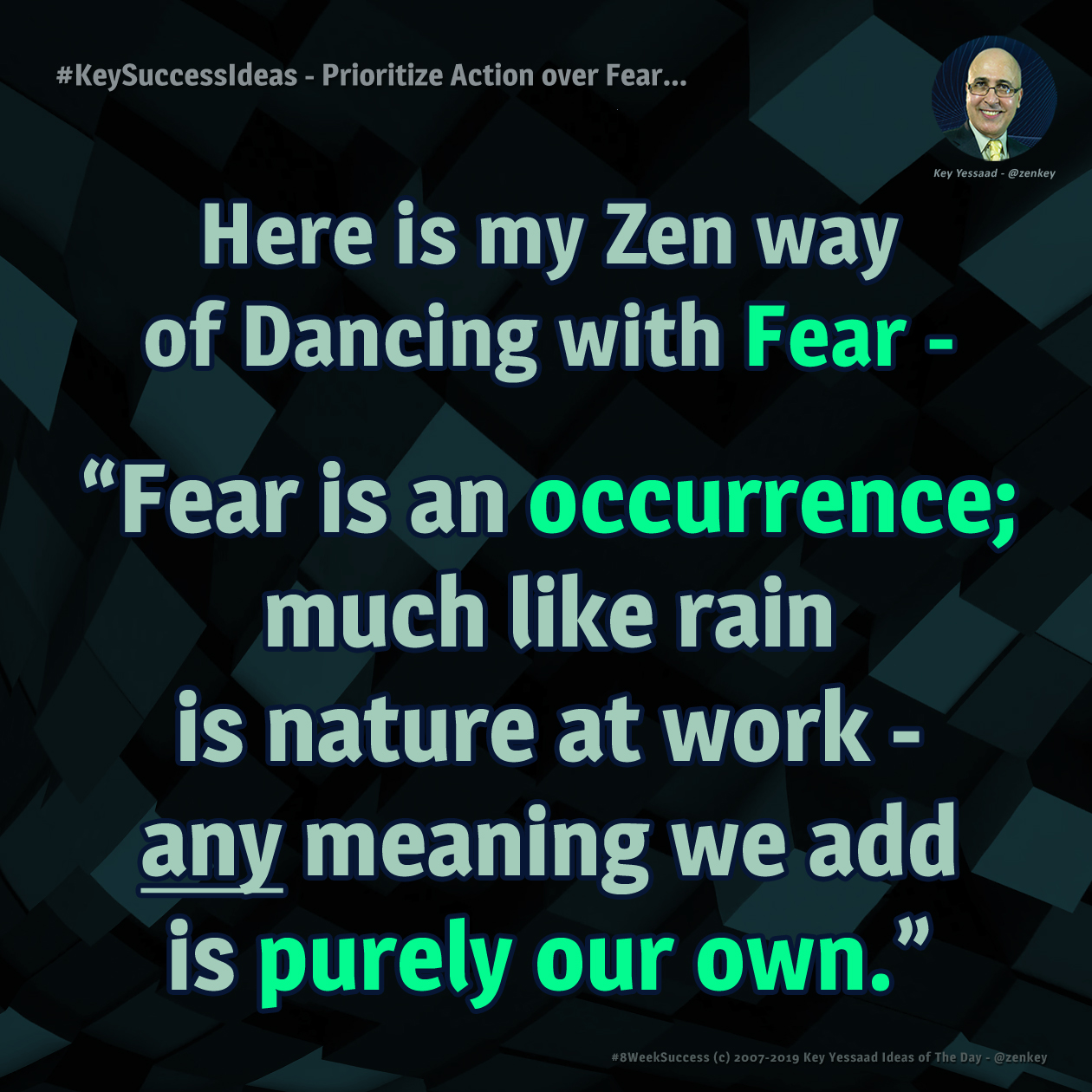 #KeySuccessIdeas - Prioritize Action over Fear...