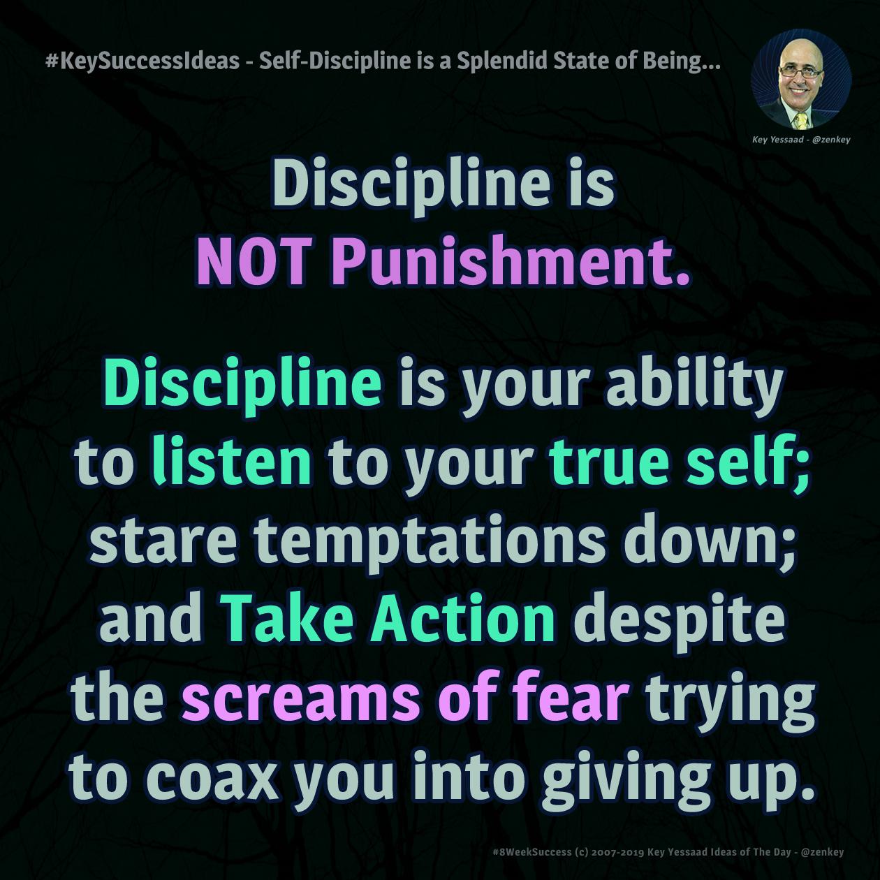 #KeySuccessIdeas - Self-Discipline is a Splendid State of Being...