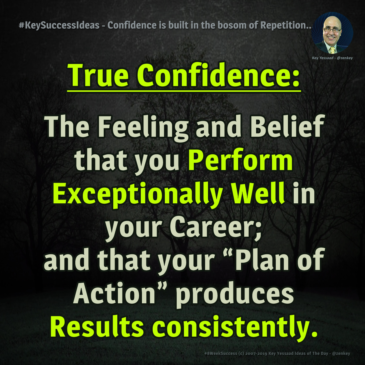 #KeySuccessIdeas - Confidence is built in the bosom of Repetition...