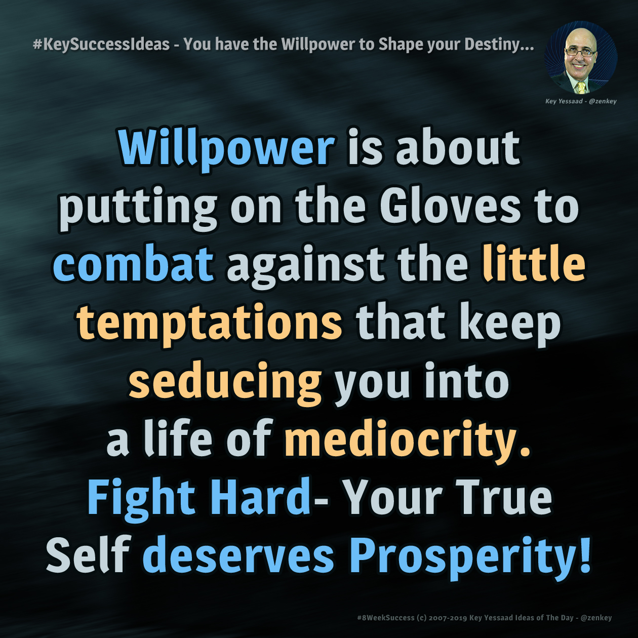 #KeySuccessIdeas - You have the Willpower to Shape your Destiny...