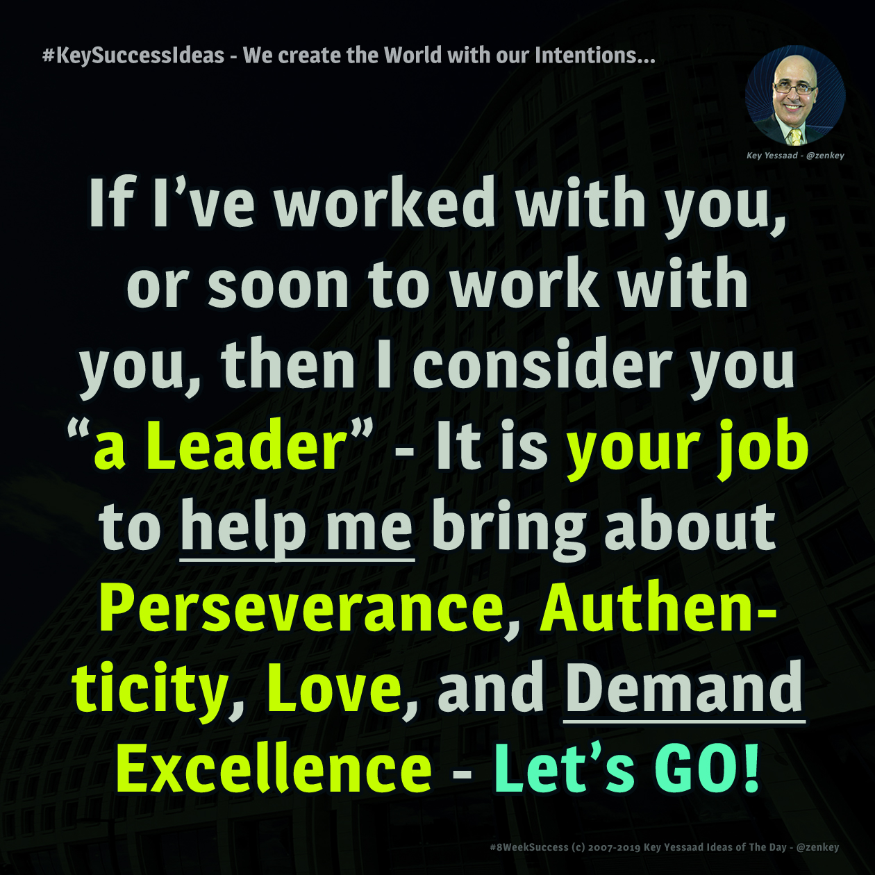 #KeySuccessIdeas - We create the World with our Intentions...