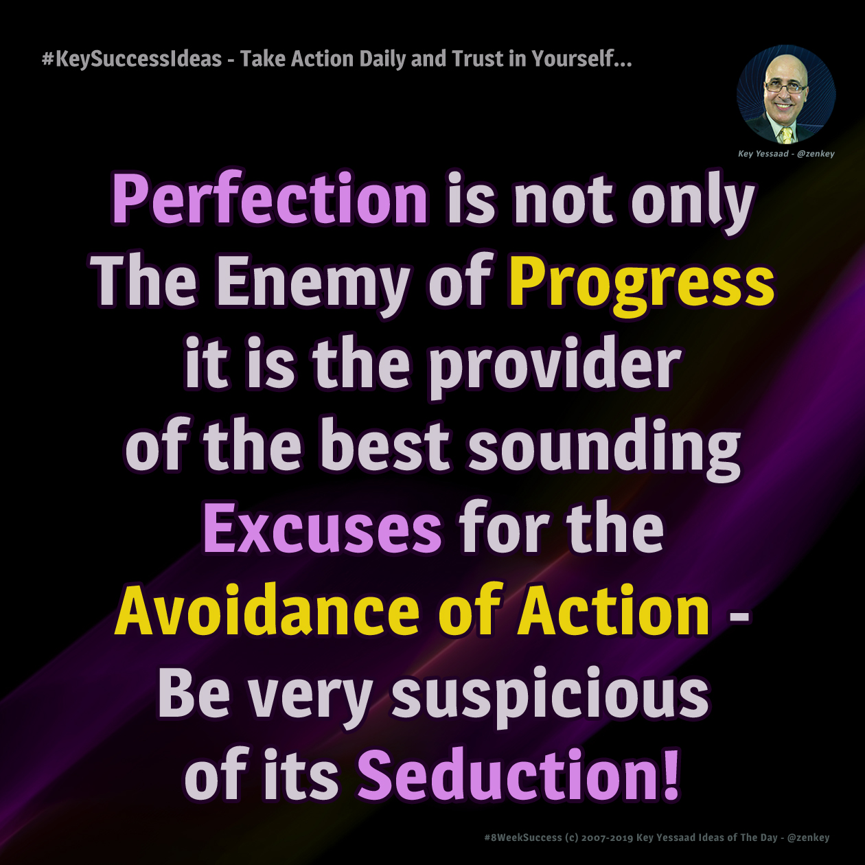 #KeySuccessIdeas - Take Action Daily and Trust in Yourself...