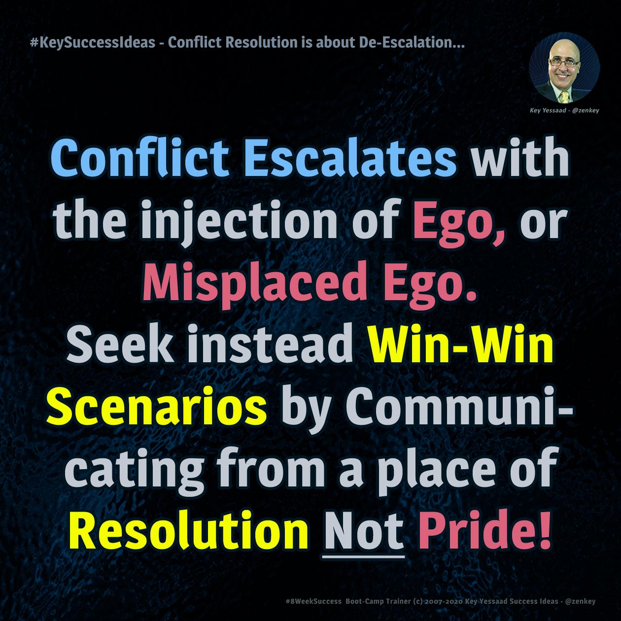 Conflict Resolution is about De-Escalation... - #KeySuccessIdeas