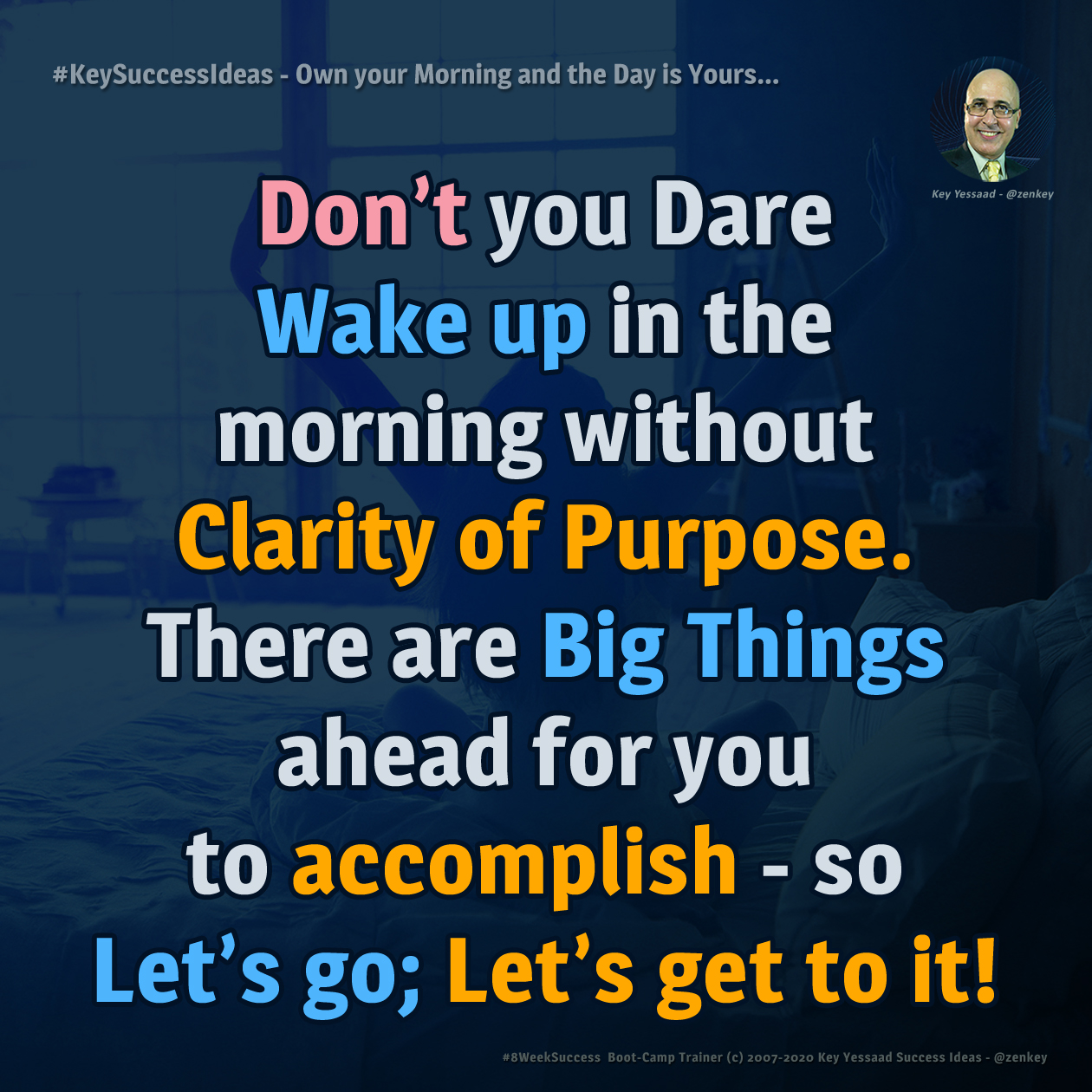 Own your Morning and the Day is Yours... - #KeySuccessIdeas