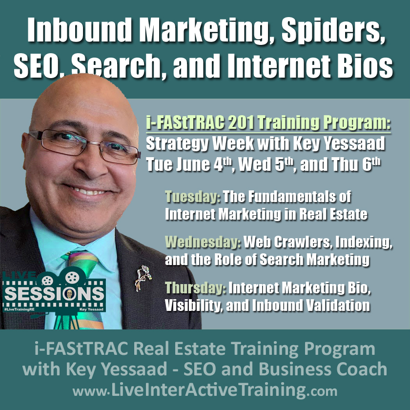 Week of June 4th Sessions focusing on Inbound Marketing, Web Crawlers, and Internet Bios - #LiveTrainingRE