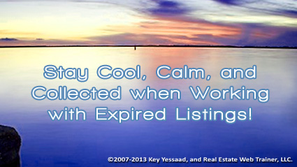 Stay Cool, Calm, and Collected when working with Expired Listings