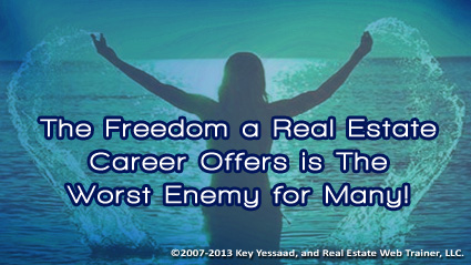 The Freedom of a Real Estate Career has a Price