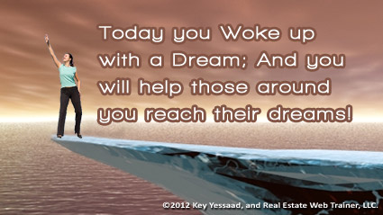 Today you Woke up with a Dream