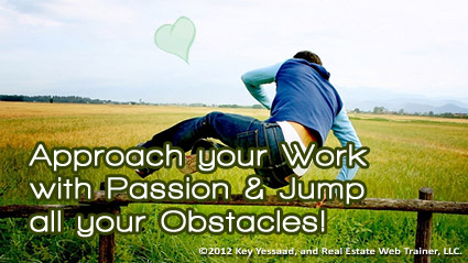 Jump the fences of your work with Passion