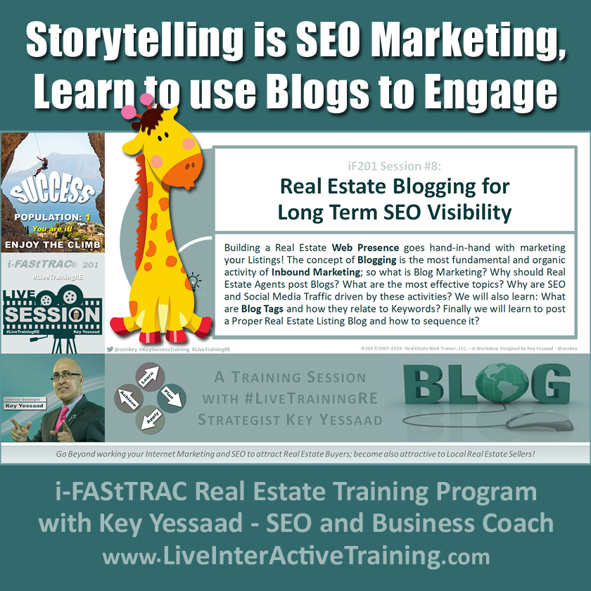 Storytelling is SEO Marketing; Learn to use Blog Posts to Engage - iF201-08 Aug 2019 - #LiveTrainingRE
