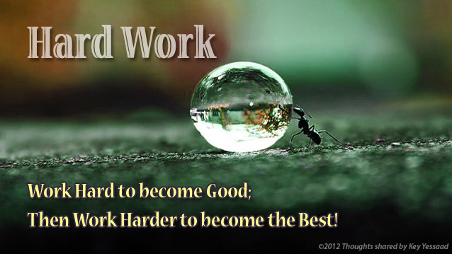 people success because of hard work To achieve success in every area of your life, develop the habits of highly successful and hard-working people to begin with, the foundations of good work habits can be summarized in two words: focus and concentration.