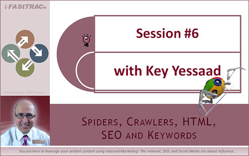 Session #6 - Spiders, Crawlers, HTML, SEO, and Keywords